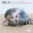 Various Artists MILK BOSSA Private vol.1