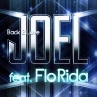 Joel Back 2 Love  (Digital Dog Edit Mix) feat. Flo Rida