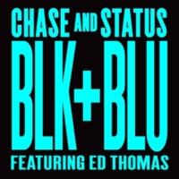 Chase & Status/Ed Thomas Blk & Blu (feat.Ed Thomas) [Calibre Remix]