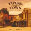 Jeff Taylor Tavern In The Town: Saloon Piano Favorites