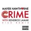 メイヤー・ホーソーン/ケンドリック・ラマー Crime (feat.ケンドリック・ラマー) [Vice Remix]