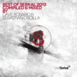 Various Artists Best of Serkal 2013 Compiled & Mixed By Dave Rosario & Sebastian Oscilla