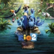 Various Artists Rio 2 Music From The Motion Picture