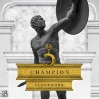 Clockwork Champion (Original Mix)
