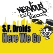 S.F. Droids Here We Go