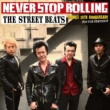 THE STREET BEATS NEVER STOP ROLLING