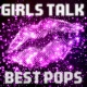 every day PARTY project GIRLS TALK BEST POPS