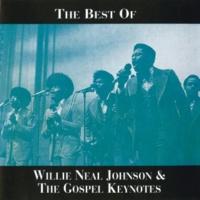 Willie Neal Johnson/The Gospel Keynotes Have A Little Faith