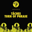 TACHES Turn Of Phrase