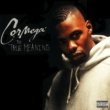 Cormega True Meaning