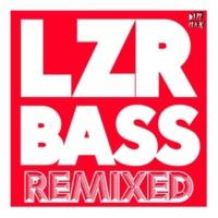 Autoerotique LZR BASS (Ape Drums Remix)