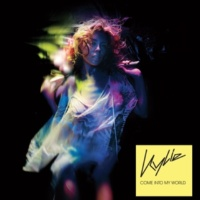 Kylie Minogue Come Into My World (Radio Edit)