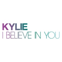 Kylie Minogue I Believe In You (Mylo Vocal Mix)