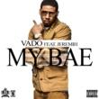 Vado/ジェレマイ My Bae (feat.ジェレマイ)