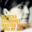 Rebecka Törnqvist Wasted Sunset (Miss My Kid)