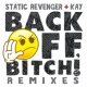Static Revenger Back Off, Bitch! (feat. Kay) [Remixes]