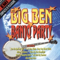 The Big Ben Banjo Band You Must Have Been A Beautiful Baby/In A Shanty In Old Shanty Town/By The Light Of The Silvery Moon/When Day Is Done (Medley)