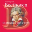 Various Artists Beethoven Ses plus grands chefs-d'oeuvre
