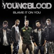 Youngblood Blame it on You