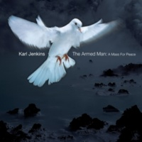 Karl Jenkins The Armed Man (A Mass for Peace): Now the guns have stopped