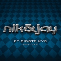 Nik & Jay Et Sidste Kys (feat. Julie Bertelsen)