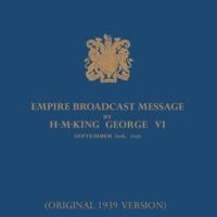 H.M.King George VI Empire Broadcast Message By H.M.King George VI - 3rd September 1939 (The King's Speech) [Original 1939 Version]