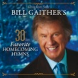 ヴァリアス・アーティスト Bill Gaither's 30 Favorite Homecoming Hymns [Live]