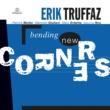 Erik Truffaz Bending New Corners