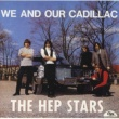 Hep Stars We And Our Cadillac