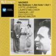 Bruno Walter Wagner: Die Walküre, Act I