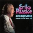 Erik Paaske Arbejdersange - Sange Min Far Larte Mig