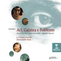 Emmanuelle Haïm/Le Concert d`Astrée/Sandrine Piau/Sara Mingardo/Laurent Naouri Aci, Galatea e Polifemo, Cantata: Recitativo: Quì su l'alto del monte (Polifemo/Aci/Galatea)