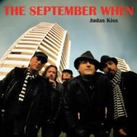 The September When Judas Kiss
