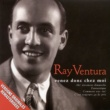 Ray Ventura - The Ray Ventura Collegians Ah vivement dimanche