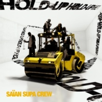 Saian Supa Crew Hold-up (English version)