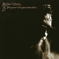 Richard Hawley For Your Lover Give Some Time
