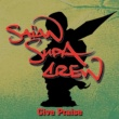 Saian Supa Crew Give Praise (Edit)