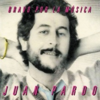 Juan Pardo Bravo Por La Musica (2012 Remastered Version)