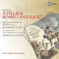 Robert Tear/Elizabeth Harwood/Royal Philharmonic Orchestra/Meredith Davies A Village Romeo and Juliet - Music drama in six scenes from Gottfried Keller's novel, Scene II. Six years later. Outside Marti's house: If only we two always stand together (Sali, Vrenchen)