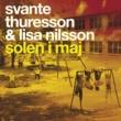 Svante Thuresson Solen i maj (feat. Lisa Nilsson)