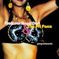 Profesor Angel Dust & The Ph Force B-Boy Dope