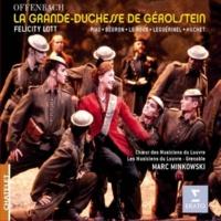 """Marc Minkowski La Grande-Duchesse de Gérolstein, Act 1: """"Ah! que j'aime les militaires"""" (Duchesse, Fritz, Puck, Boum, Chorus)"""
