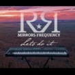 Mirrors Frequency Lets do it