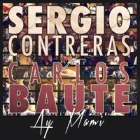Sergio Contreras Ay mami (feat. Carlos Baute) (Acapella version)