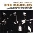 ザ・ビートルズ/ビートルズとトニー・シェリダン/ザ・ビート・ブラザーズ The Early Tapes Of
