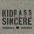 Kid Bass Goodgirls Love Rudeboys (feat. Sincere)