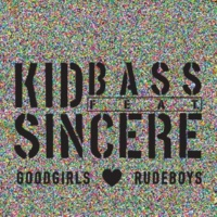 Kid Bass Goodgirls Love Rudeboys (feat. Sincere) [TRC Remix]