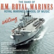 The Band Of Royal Marines School Of Music Sailing