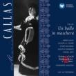 Maria Callas Verdi : Un ballo in maschera