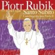 Piotr Rubik Santo Subito - Cantobiografia JP II